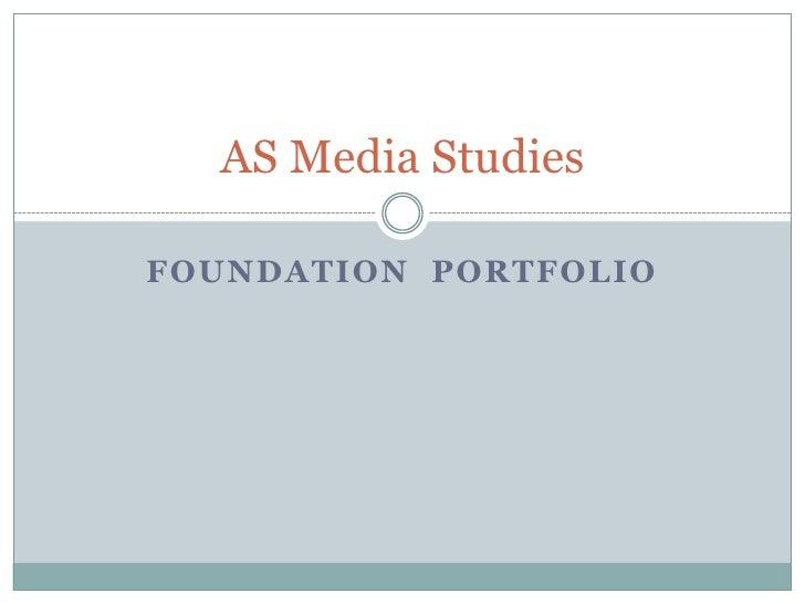 Foundation  Portfolio<br />AS Media Studies<br />