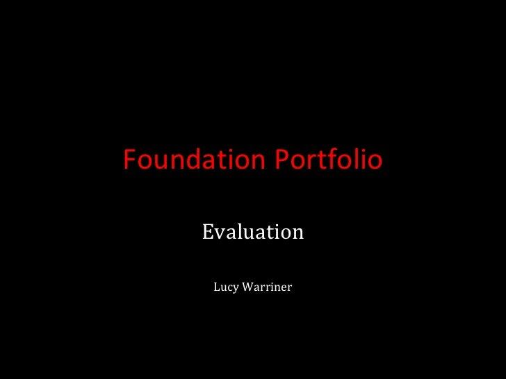 Foundation   Portfolio Evaluation Lucy Warriner