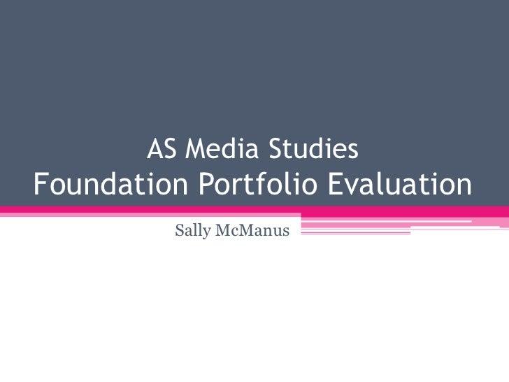 AS Media StudiesFoundation Portfolio Evaluation          Sally McManus