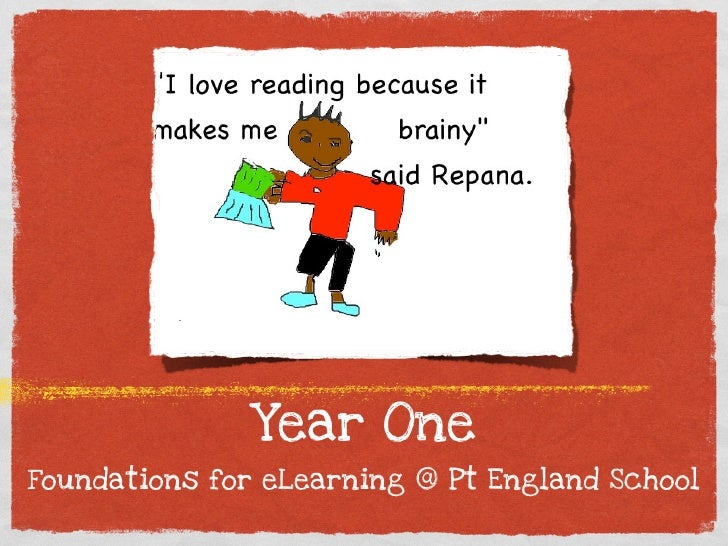 Year One Foundations for eLearning @ Pt England School
