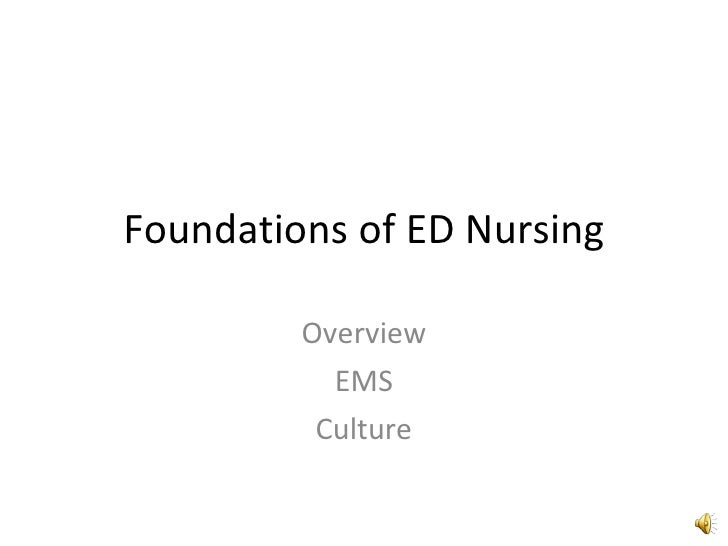 Foundations of ED Nursing Overview EMS Culture