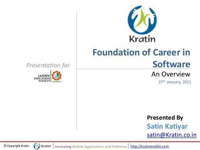 http://kratinmobile.com© Copyright Kratin Innovating Mobile Applications and Platforms Presentation for Foundation of Care...