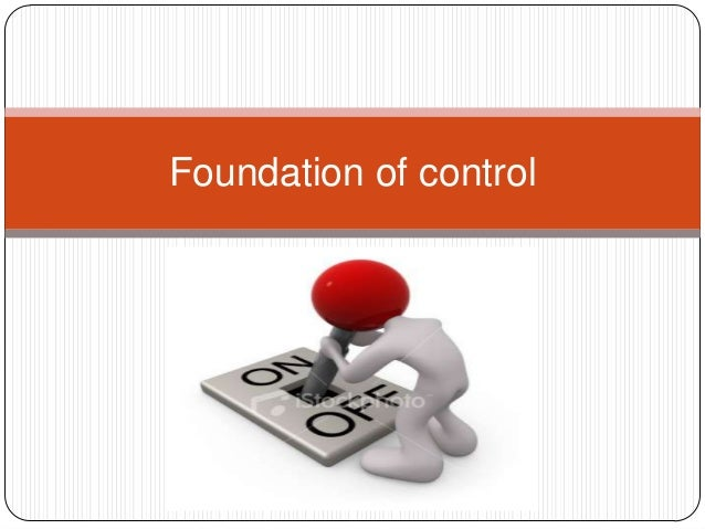 Foundation of control