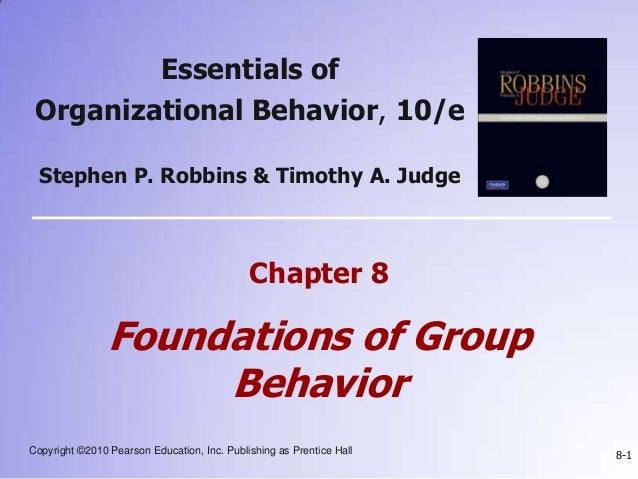 Copyright ©2010 Pearson Education, Inc. Publishing as Prentice Hall 8-1 Essentials of Organizational Behavior, 10/e Stephe...