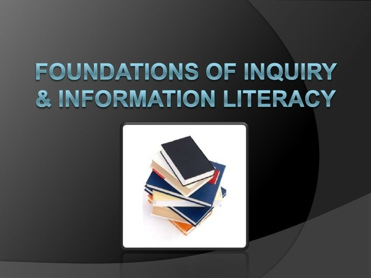 Foundations of Inquiry & Information Literacy<br />