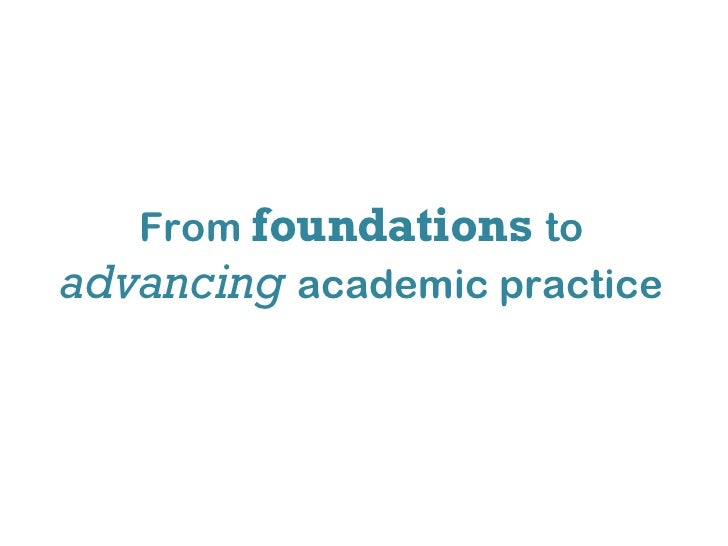 From   foundations   to   advancing   academic practice