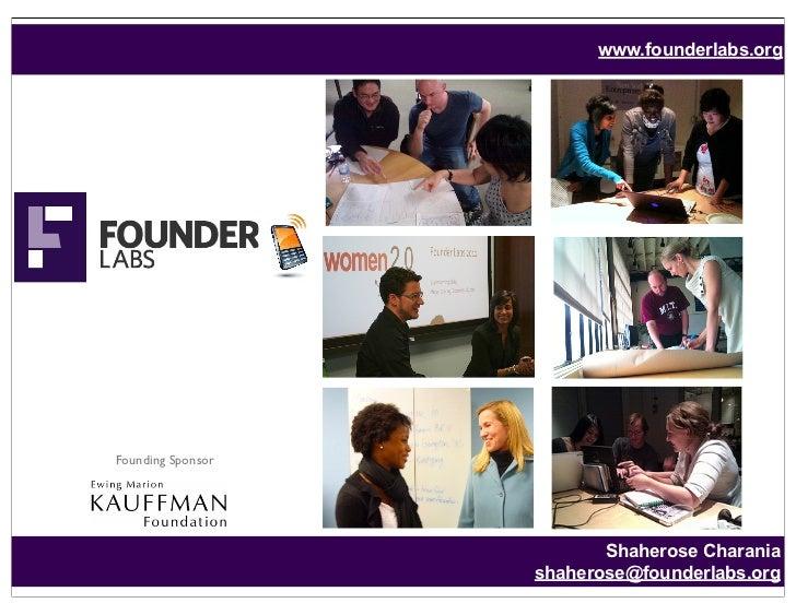 www.founderlabs.orgFounding Sponsor                          Shaherose Charania                   shaherose@founderlabs.org