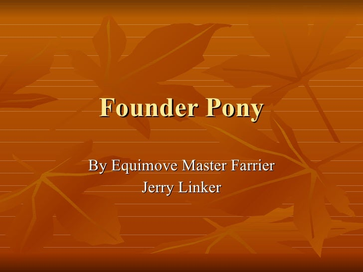 Founder Pony By Equimove Master Farrier Jerry Linker