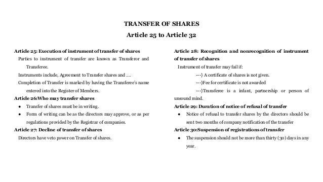 refusal to register transfer of share an It is generally accepted that that transfer includes (i) the cession by the existing shareholder to the new shareholder of his rights in and to the shares, (ii) the registering of the new shareholder in the company's share register as a shareholder in the company and (iii) the issuing of a share certificate to the new shareholder.