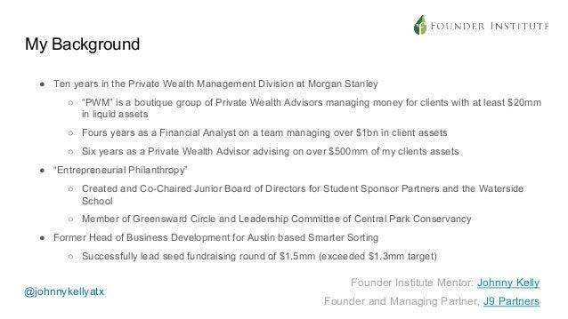 Founder Institute Startup Funding 101 Johnny Kelly J9