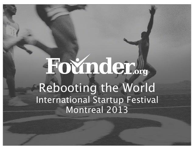 Rebooting the World International Startup Festival Montreal 2013