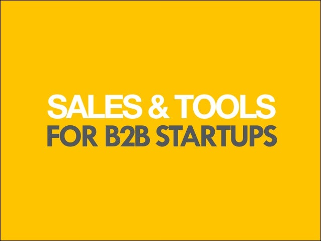 SALES & TOOLS FOR B2B STARTUPS