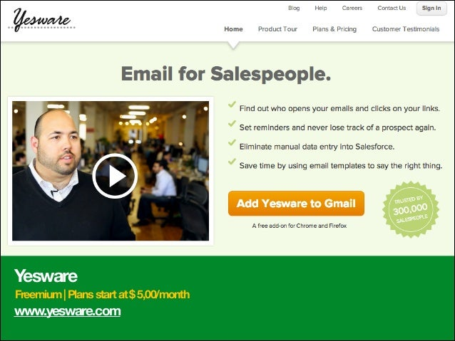 Yesware Freemium | Plans start at $ 5,00/month  www.yesware.com
