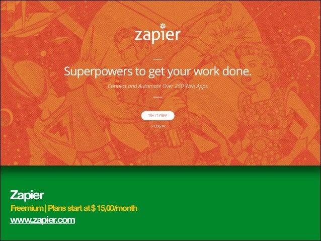 Zapier Freemium | Plans start at $ 15,00/month  www.zapier.com
