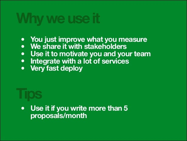 Why we use it • • • • •  You just improve what you measure We share it with stakeholders Use it to motivate you and your t...