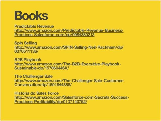 Books Predictable Revenue http://www.amazon.com/Predictable-Revenue-BusinessPractices-Salesforce-com/dp/0984380213 !  Spin...