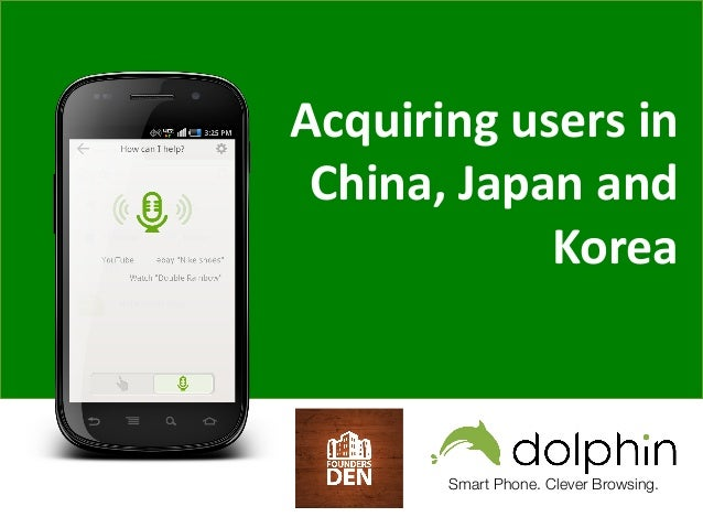 Smart Phone. Clever Browsing. Acquiring  users  in   China,  Japan  and   Korea