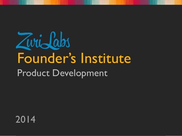 Founder's Institute Product Development 2014
