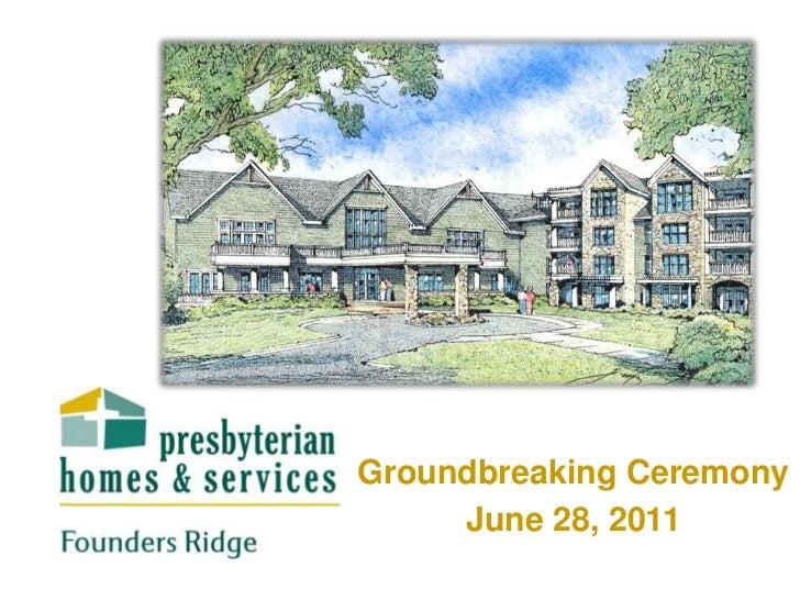 Groundbreaking Ceremony<br />June 28, 2011<br />