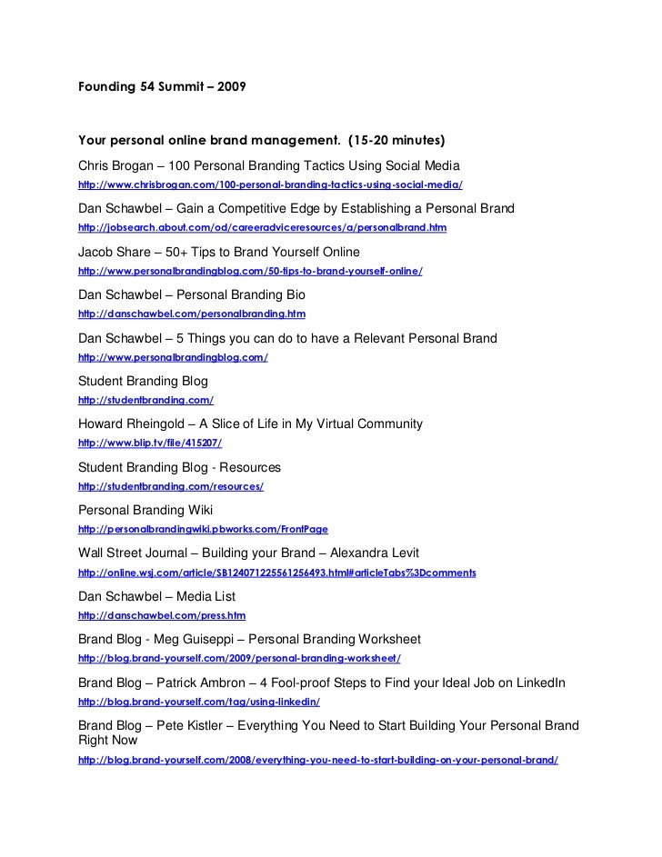 Founding 54 Summit – 2009 <br />Your personal online brand management.  (15-20 minutes)<br />Chris Brogan – 100 Personal B...