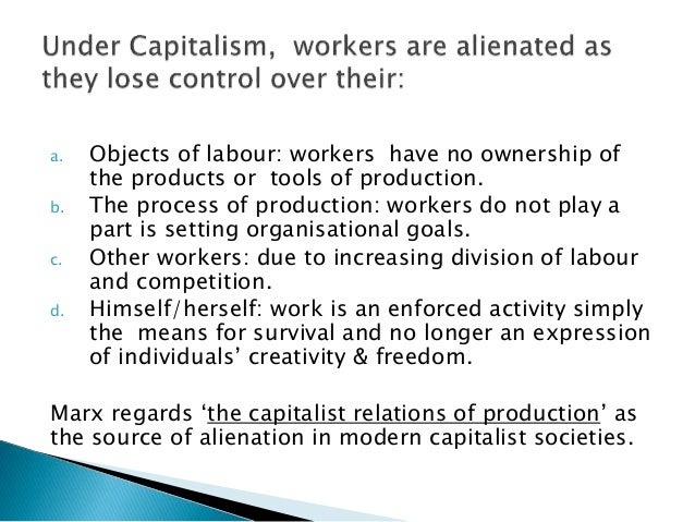 workers capitalism alienation workers capitalism james w r