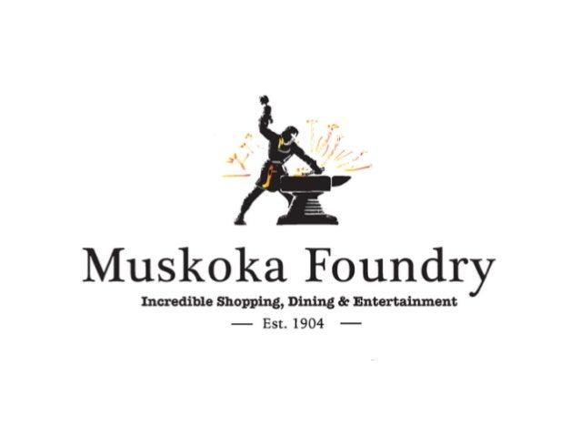 Muskoka Foundry M U S K O K A F O U N D R Y ES T 190 4 B l a c k I r o n P u b P E T E R ' S P L A Y E R S Established in ...