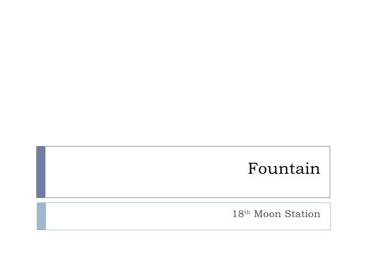 Fountain 18 th  Moon Station