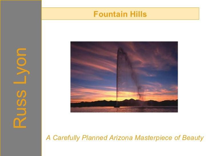 Fountain Hills Russ Lyon A Carefully Planned Arizona Masterpiece of Beauty