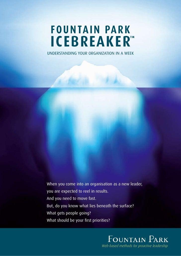 F O U N TA I N PA R K   ICEBREAKER                                                   TM     UNDERSTANDING YOUR ORGANIZATIO...