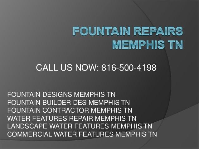 CALL US NOW: 816-500-4198 FOUNTAIN DESIGNS MEMPHIS TN FOUNTAIN BUILDER DES MEMPHIS TN FOUNTAIN CONTRACTOR MEMPHIS TN WATER...