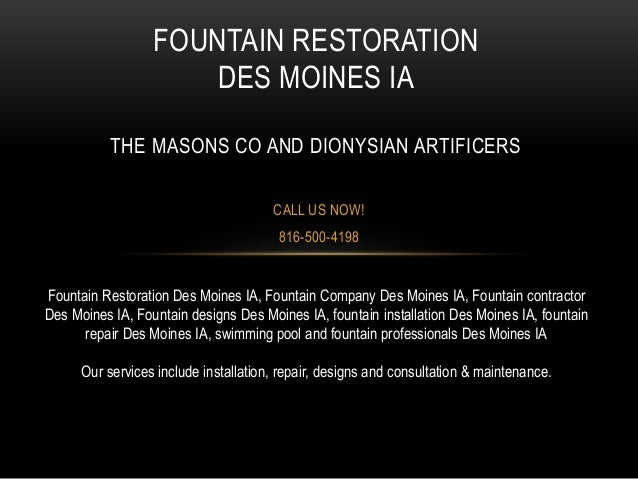 CALL US NOW! 816-500-4198 FOUNTAIN RESTORATION DES MOINES IA THE MASONS CO AND DIONYSIAN ARTIFICERS Fountain Restoration D...