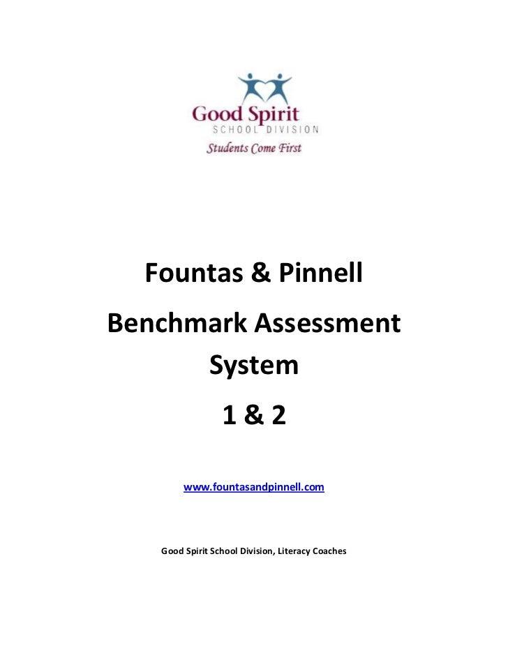 Fountas & Pinnell<br />Benchmark Assessment System<br />1 & 2<br />www.fountasandpinnell.com<br />Good Spirit School Divis...