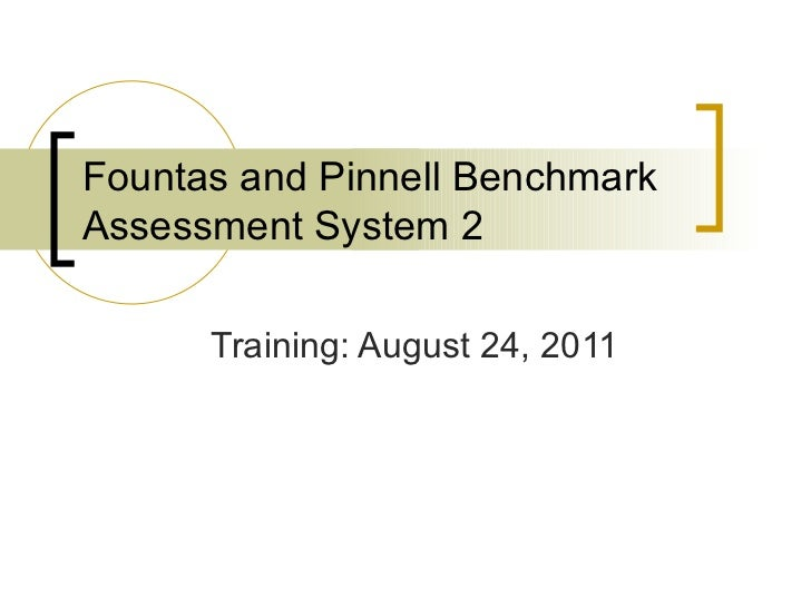 Fountas and Pinnell Benchmark Assessment System 2 Training: August 24, 2011