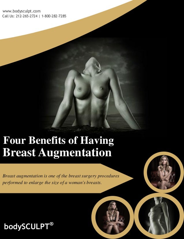 Four Benefits of Having Breast augmentation is one of the breast surgery procedures performed to enlarge the size of a wom...