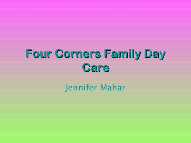 Four Corners Family DayFour Corners Family Day CareCare Jennifer Mahar