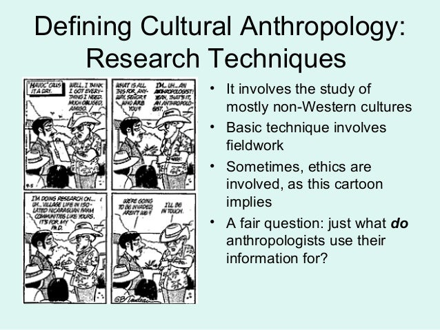the origins of anthropology and its subfields and methods of research C the most important subfield of anthropology  or methods of the four subfields to  in anthropological research after having been told about its.