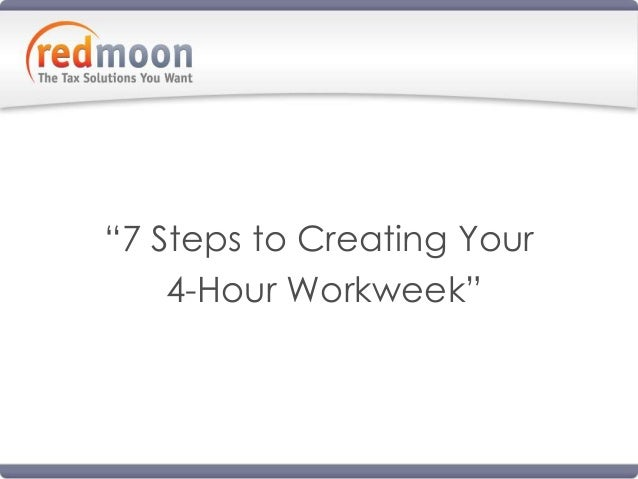 """7 Steps to Creating Your 4-Hour Workweek"""