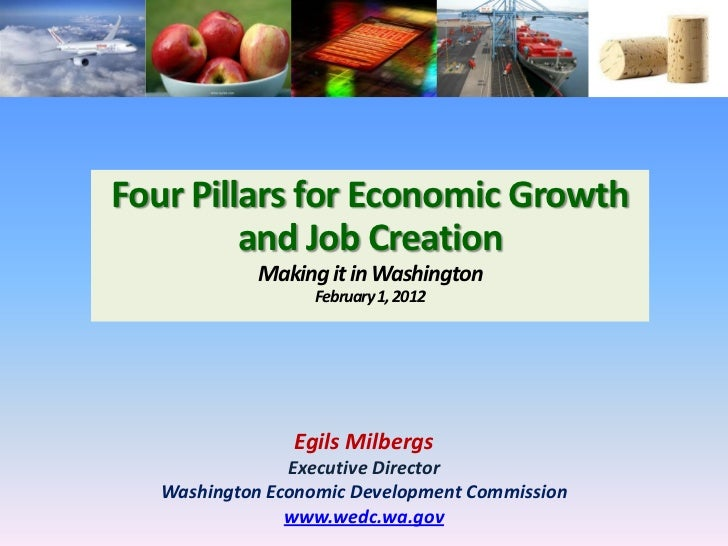 Four Pillars for Economic Growth         and Job Creation             Making it in Washington                  February 1,...