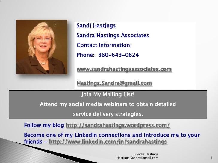 Sandi Hastings                   Sandra Hastings Associates                   Contact Information:                   Phone...