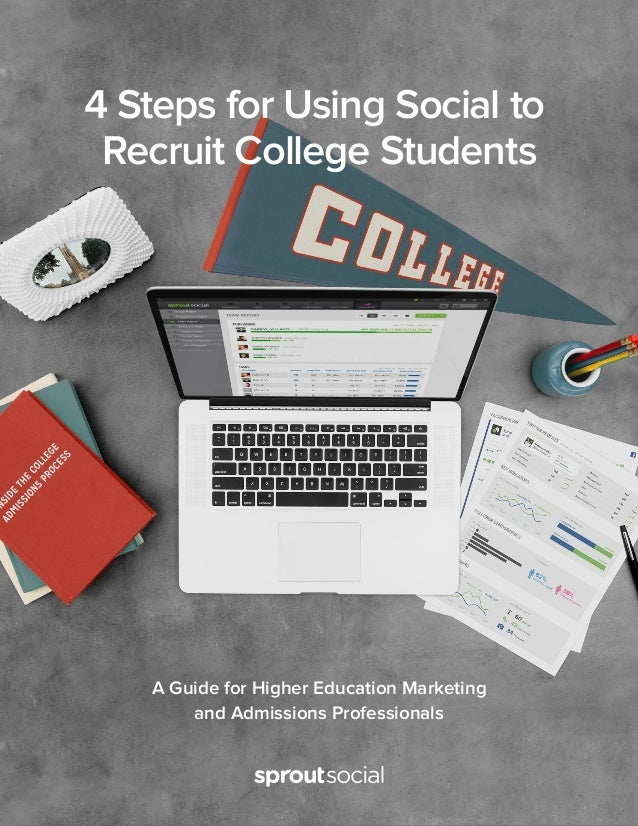 4 Steps for Using Social to Recruit College Students A Guide for Higher Education Marketing and Admissions Professionals