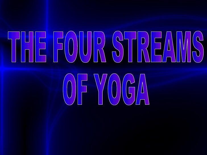 THE FOUR STREAMS  OF YOGA