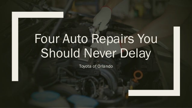 Four Auto Repairs You Should Never Delay Toyota of Orlando