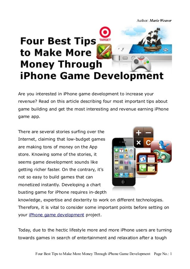 Author: Marie WeaverAre you interested in iPhone game development to increase yourrevenue? Read on this article describing...