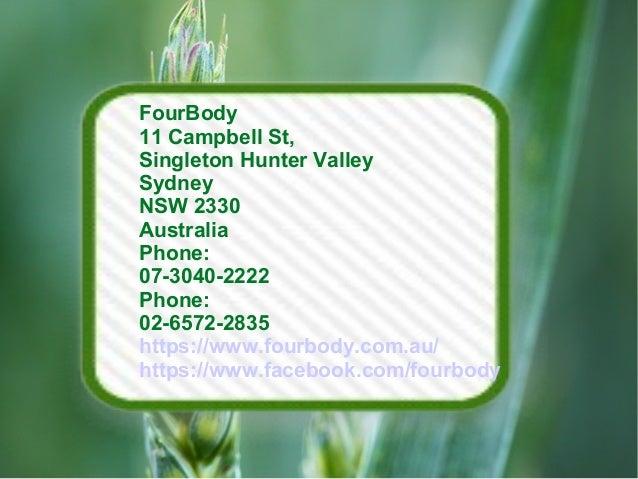 FourBody 11 Campbell St, Singleton Hunter Valley Sydney NSW 2330 Australia Phone: 07-3040-2222 Phone: 02-6572-2835 https:/...