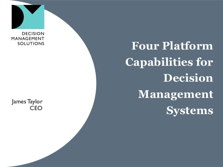 Four Platform               Capabilities for                     DecisionJames Taylor                 Management       CEO...
