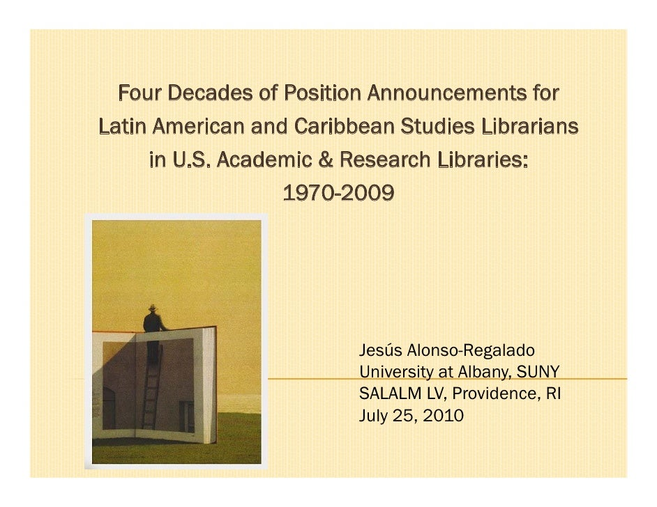 Four Decades of Position Announcements  for  Latin American and Caribbean Studies Librarians  in U.S. Academic & Research ...