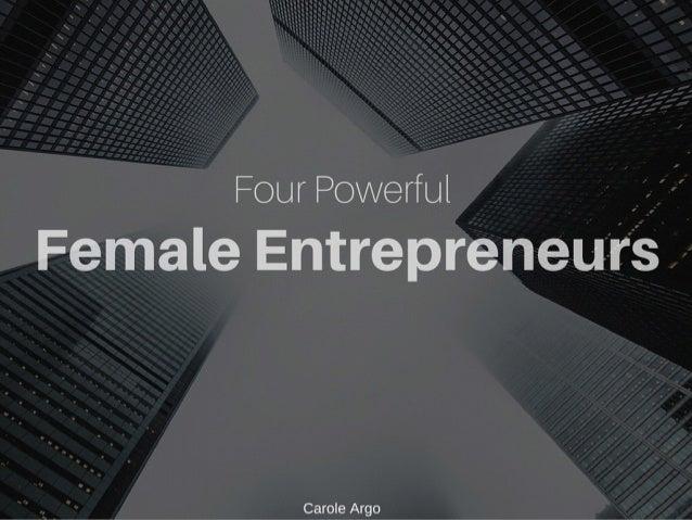 Four Powerful Female Entrepreneurs