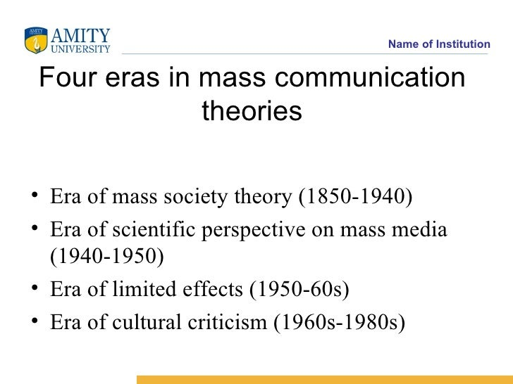 4 eras of mass communication and 4 eras of mass communication scholars have different views that are  continuously changing due to this, changes are made to old theories and  development of.