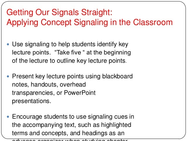 Getting Our Signals Straight: Applying Concept Signaling in the Classroom  Use signaling to help students identify key le...
