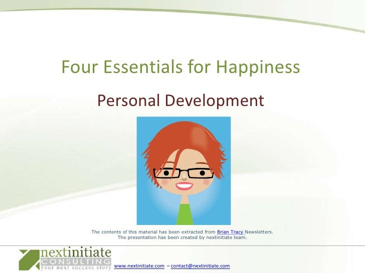 Personal Development<br />Four Essentials for Happiness<br />